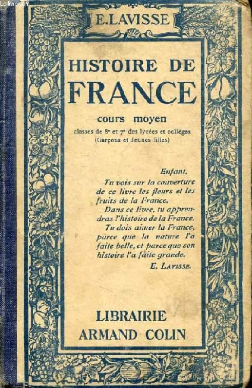 HISTOIRE DE FRANCE, COURS MOYEN, CLASSES DE 8e ET 7e
