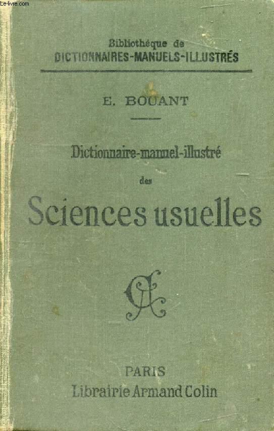 DICTIONNAIRE-MANUEL ILLUSTRE DES SCIENCES USUELLES