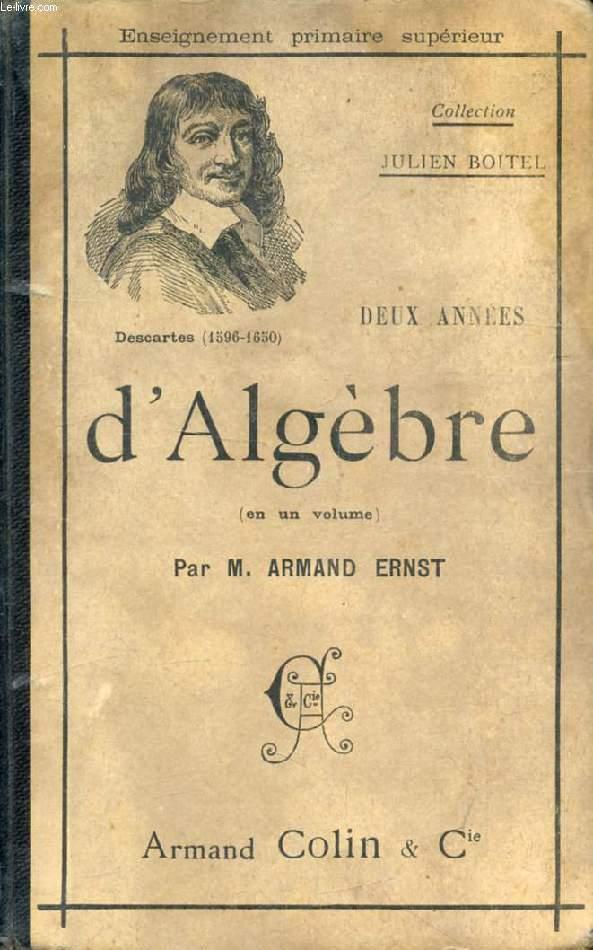 DEUX ANNEES D'ALGEBRE (EN UN VOLUME) DANS L'ENSEIGNEMENT SUPERIEUR