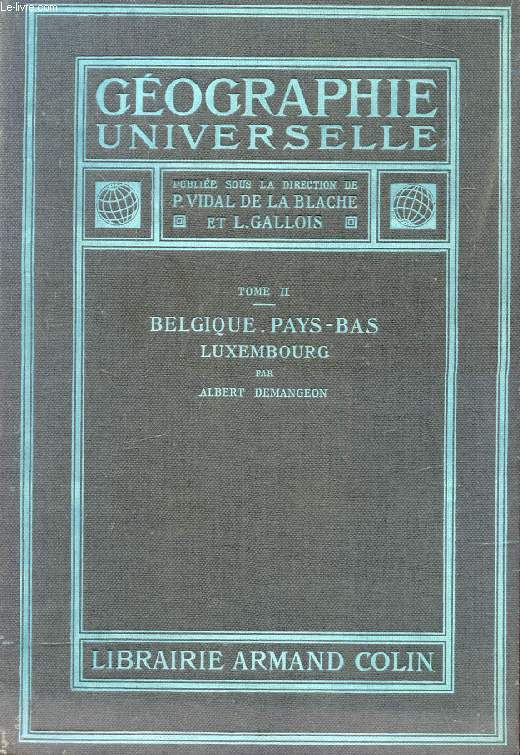 GEOGRAPHIE UNIVERSELLE, TOME II, BELGIQUE, PAYS-BAS, LUXEMBOURG