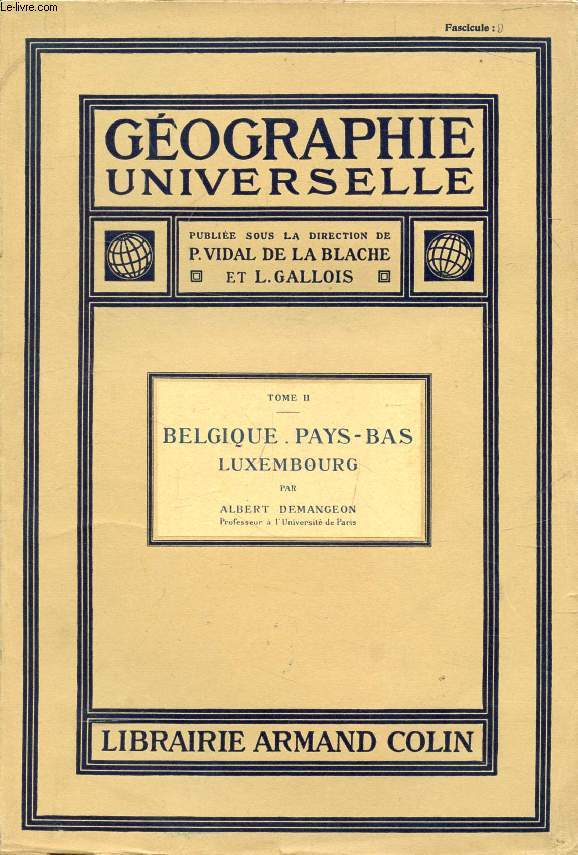 GEOGRAPHIE UNIVERSELLE, TOME II (6 FASCICULES), BELGIQUE, PAYS-BAS, LUXEMBOURG (COMPLET)