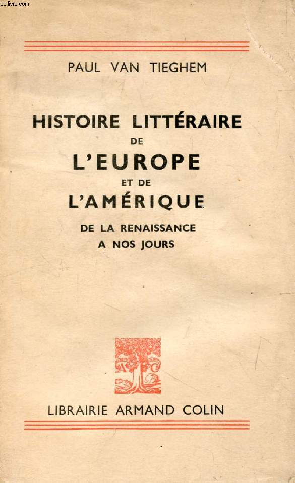HISTOIRE LITTERAIRE DE L'EUROPE ET DE L'AMERIQUE DE LA RENAISSANCE A NOS JOURS