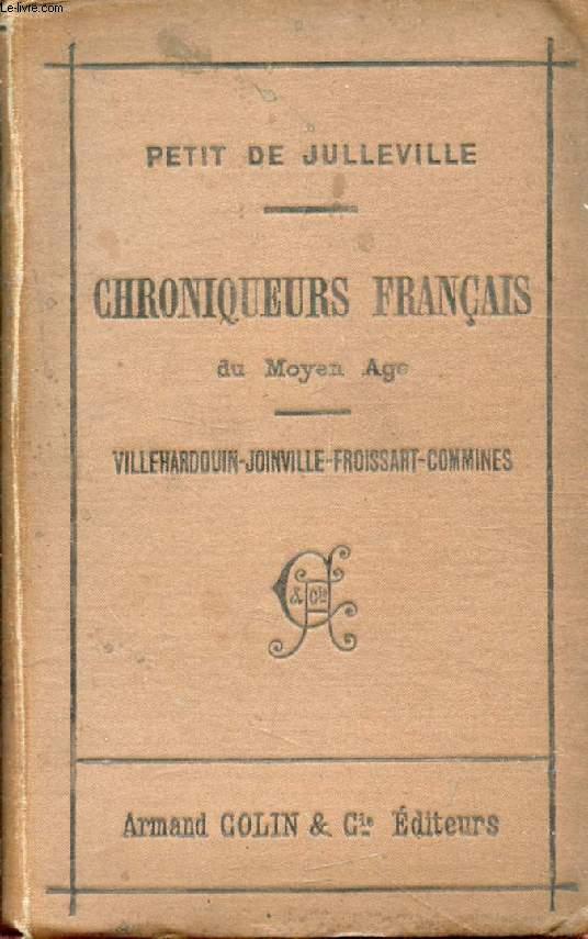 EXTRAITS DES CHRONIQUEURS FRANCAIS DU MOYEN AGE: VILLEHARDOUIN, JOINVILLE, FROISSART, COMMINES