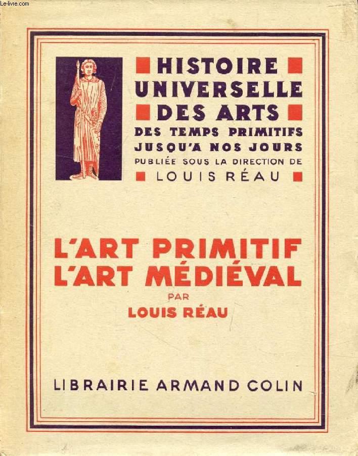 L'ART PRIMITIF, L'ART MEDIEVAL (HISTOIRE UNIVERSELLE DES ARTS, II)