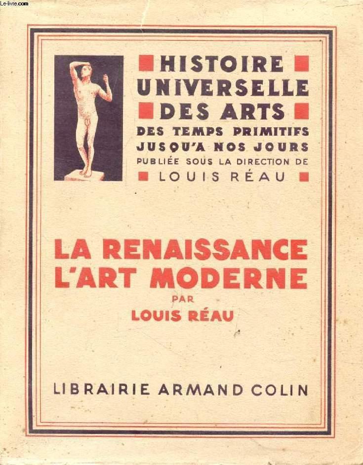 LA RENAISSANCE, L'ART MODERNE (HISTOIRE UNIVERSELLE DES ARTS, III)