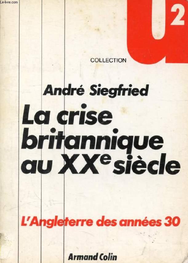 LA CRISE BRITANNIQUE AU XXe SIECLE (L'ANGLETERRE DES ANNEES 30)