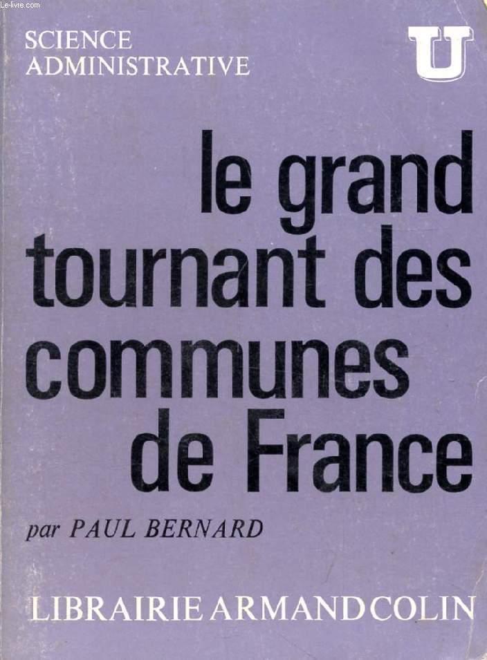 LE GRAND TOURNANT DES COMMUNES DE FRANCE, DES COMMUNAUTES NOUVELLES A L'EPREUVE DE L'EQUIPEMENT