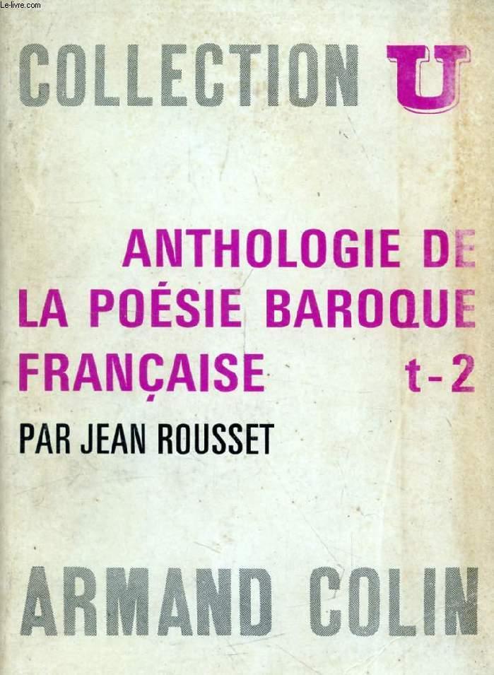 ANTHOLOGIE DE LA POESIE BAROQUE FRANCAISE, TOME 2