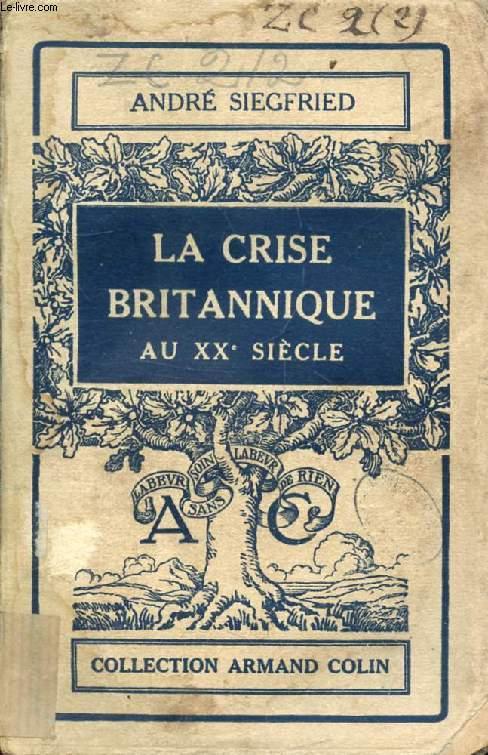 LA CRISE BRITANNIQUE AU XXe SIECLE