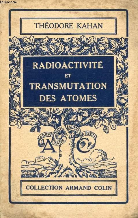 RADIOACTIVITE ET TRANSMUTATION DES ATOMES