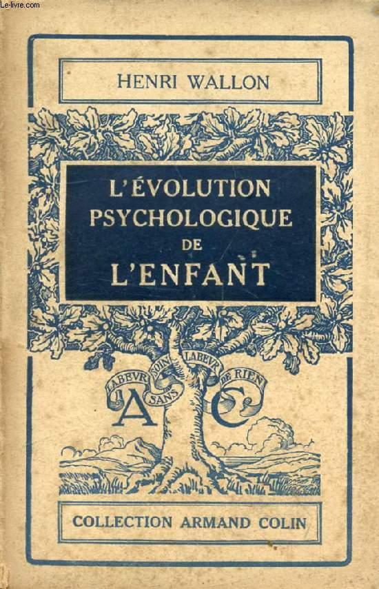 L'EVOLUTION PSYCHOLOGIQUE DE L'ENFANT