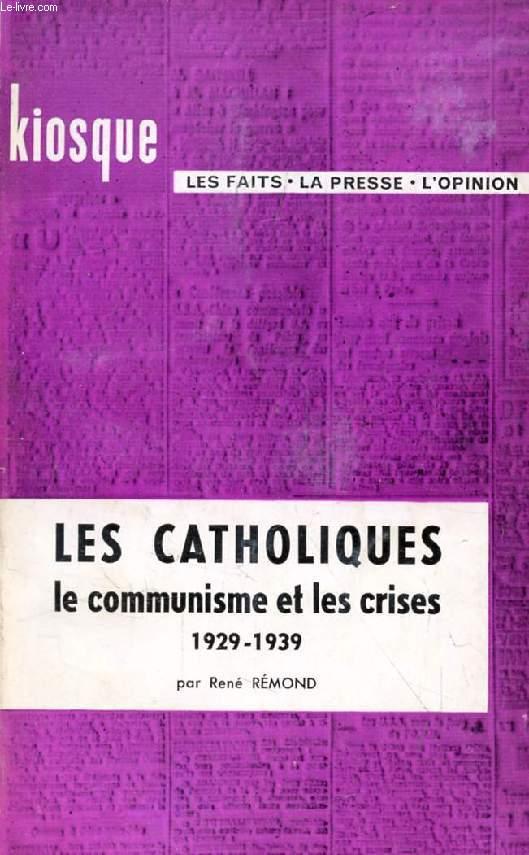 LES CATHOLIQUES LE COMMUNISME ET LES CRISES, 1929-1939