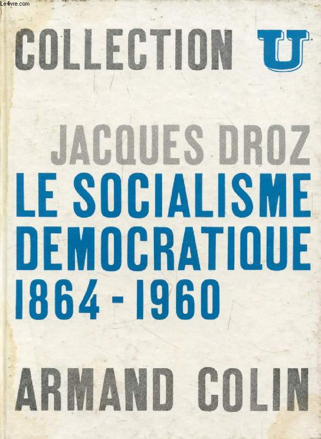 LE SOCIALISME DEMOCRATIQUE, 1864-1960