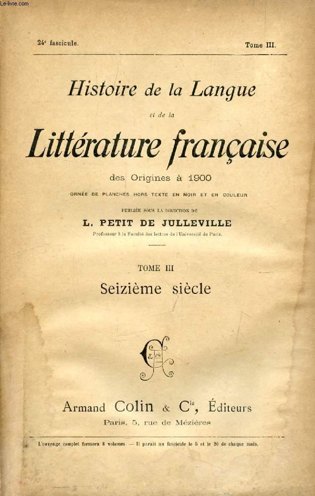 HISTOIRE DE LA LANGUE ET DE LA LITTERATURE FRANCAISE DES ORIGINES A 1900, 24e FASCICULE, TOME III, SEIZIEME SIECLE