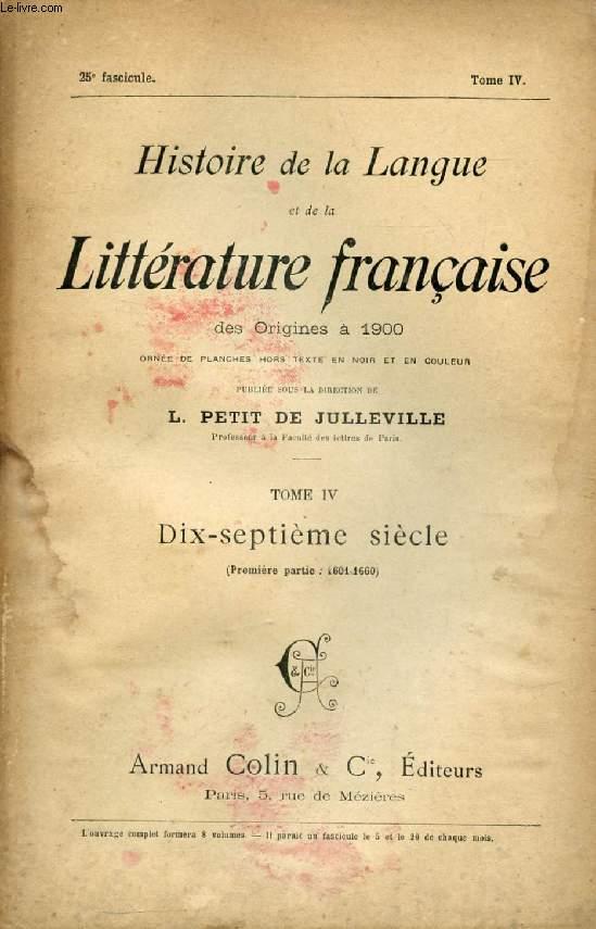 HISTOIRE DE LA LANGUE ET DE LA LITTERATURE FRANCAISE DES ORIGINES A 1900, 25e FASCICULE, TOME IV, DIX-SEPTIEME SIECLE (1re PARTIE: 1601-1660)