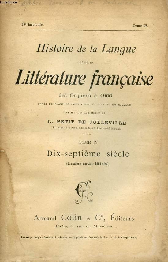 HISTOIRE DE LA LANGUE ET DE LA LITTERATURE FRANCAISE DES ORIGINES A 1900, 27e FASCICULE, TOME IV, DIX-SEPTIEME SIECLE (1re PARTIE: 1601-1660)