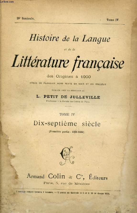 HISTOIRE DE LA LANGUE ET DE LA LITTERATURE FRANCAISE DES ORIGINES A 1900, 29e FASCICULE, TOME IV, DIX-SEPTIEME SIECLE (1re PARTIE: 1601-1660)