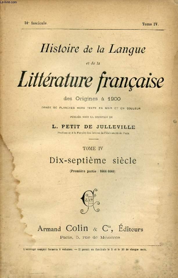 HISTOIRE DE LA LANGUE ET DE LA LITTERATURE FRANCAISE DES ORIGINES A 1900, 31e FASCICULE, TOME IV, DIX-SEPTIEME SIECLE (1re PARTIE: 1601-1660)