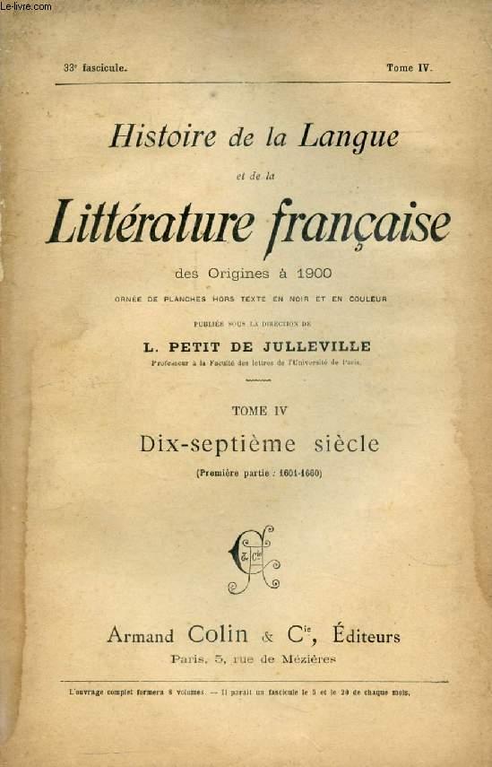 HISTOIRE DE LA LANGUE ET DE LA LITTERATURE FRANCAISE DES ORIGINES A 1900, 33e FASCICULE, TOME IV, DIX-SEPTIEME SIECLE (1re PARTIE: 1601-1660)