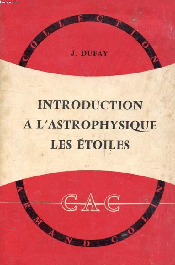 INTRODUCTION A L'ASTROPHYSIQUE: LES ETOILES
