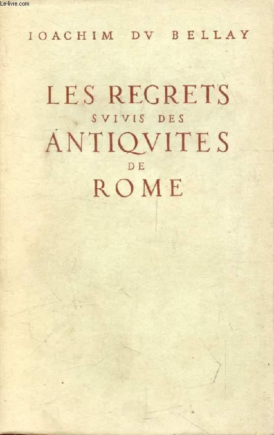 LES REGRETS, Suivis des ANTIQUITES DE ROME
