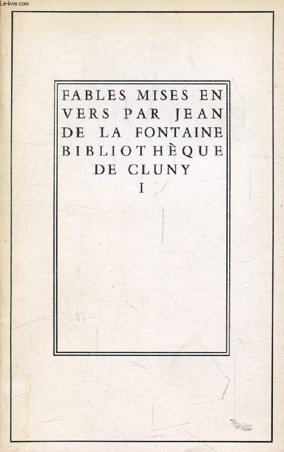 FABLES MISES EN VERS PAR JEAN DE LA FONTAINE, TOME I