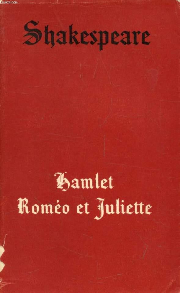 ROMEO ET JULIETTE, HAMLET