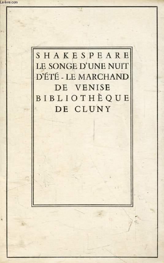LE SONGE D'UNE NUIT D'ETE, LE MARCHAND DE VENISE