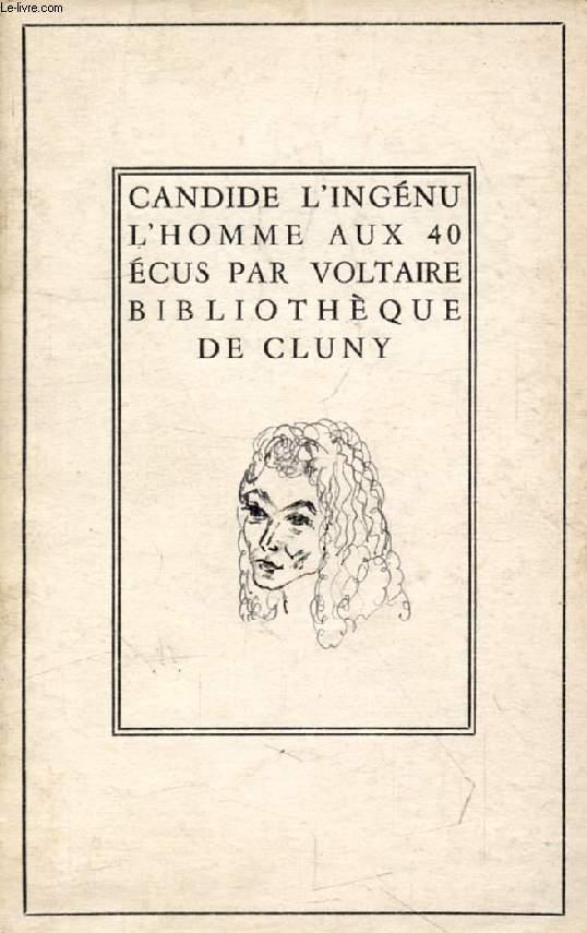 CANDIDE, L'INGENU, L'HOMME AUX QUARANTE ECUS