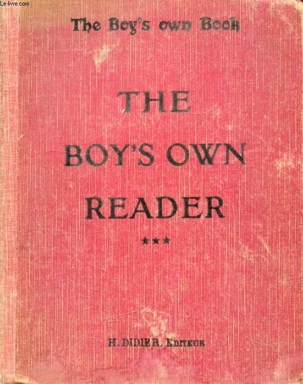 THE BOY'S OWN READER (THE BOY'S OWN BOOK), CLASSES DE 3e ANNEE