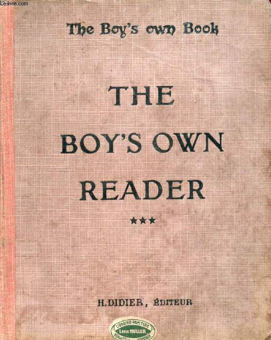 THE BOY'S OWN READER (THE BOY'S OWN BOOK), CLASSES DE 3e ANNEE