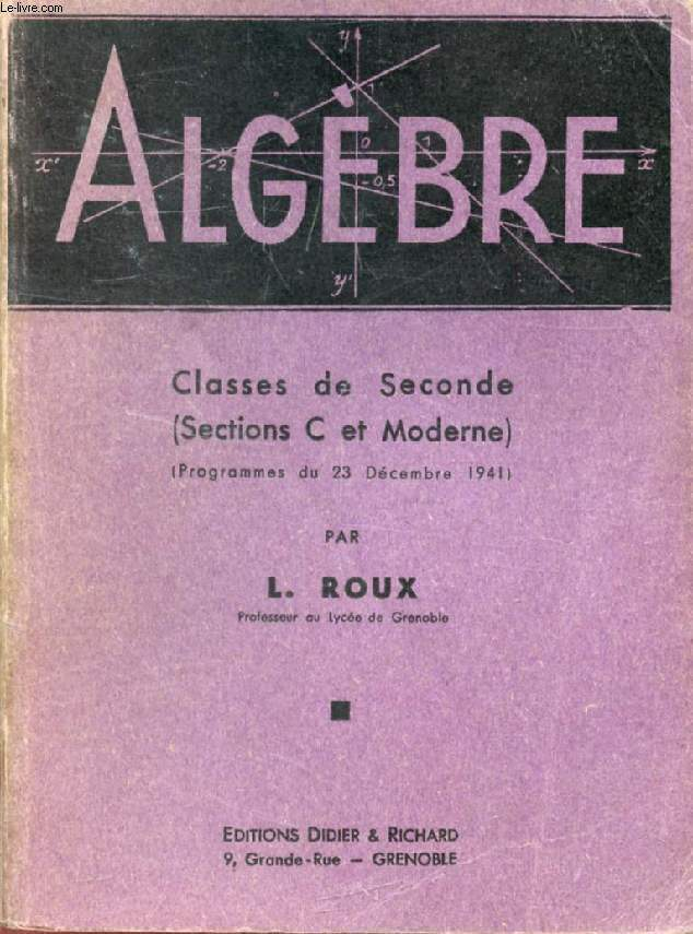 ALGEBRE, CLASSES DE 2de (C ET MODERNE)