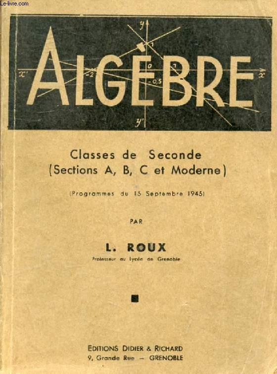 ALGEBRE, CLASSES DE 2de (A, B, C ET MODERNE)