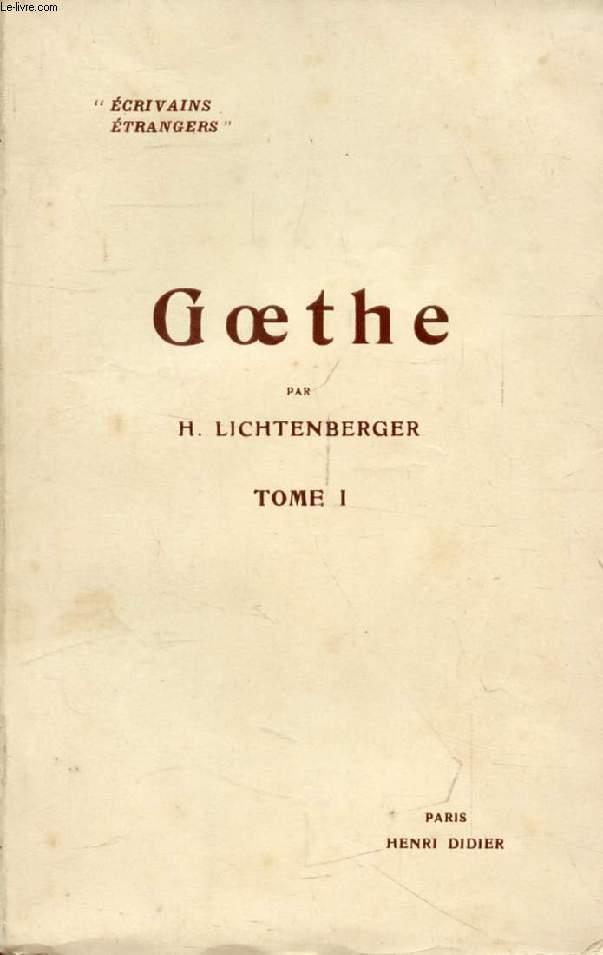 GOETHE, TOME I, LA PERSONNALITE, LE SAVANT, L'ARTISTE