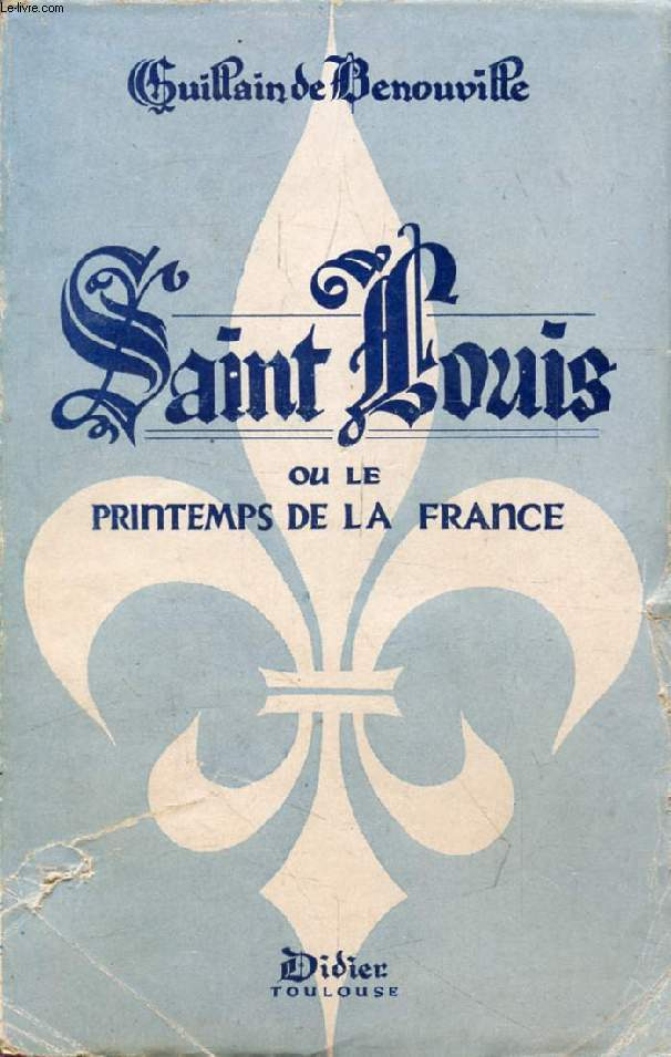 SAINT LOUIS, OU LE PRINTEMPS DE LA FRANCE