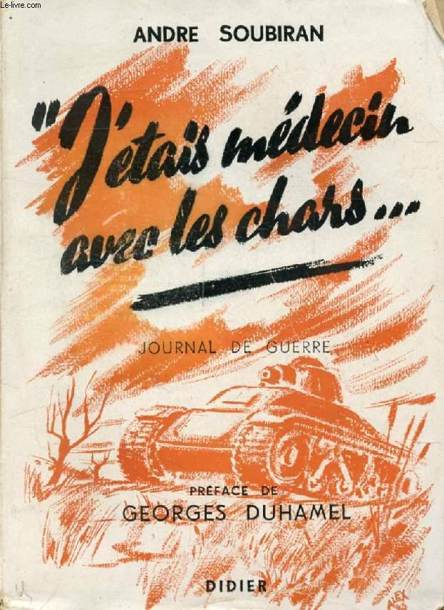 'J'ETAIS MEDECIN AVEC LES CHARS...', JOURNAL DE GUERRE