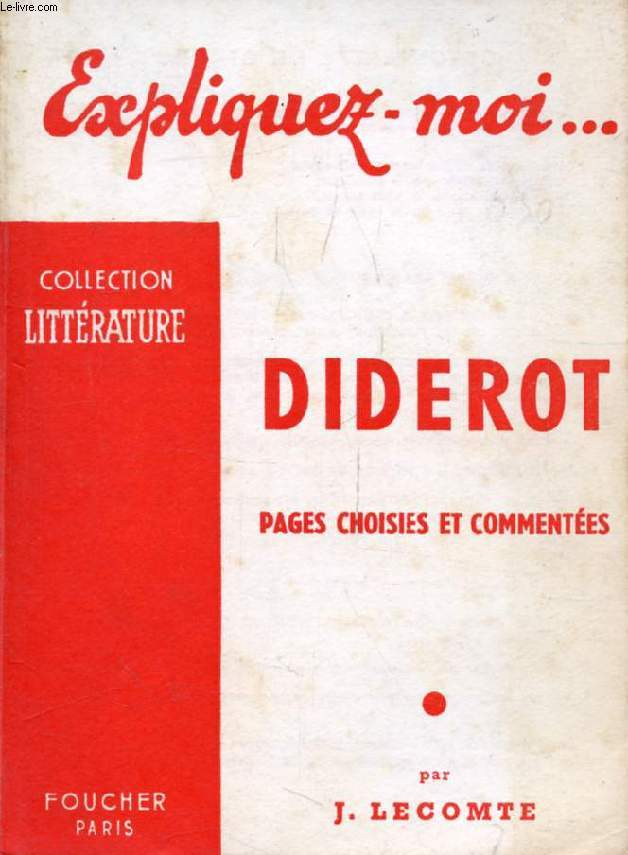 DIDEROT, PAGES CHOISIES ET COMMENTEES (Expliquez-moi..., Collection Littérature)