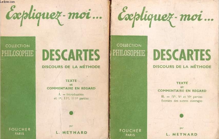 DESCARTES, DISCOURS DE LA METHODE, TEXTE ET COMMENTAIRE EN REGARD, 2 TOMES (Expliquez-moi..., Collection Philosophie)