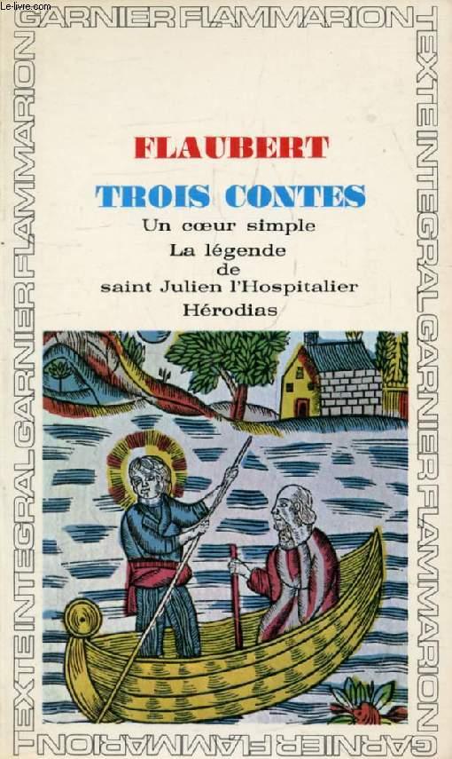 TROIS CONTES (UN COEUR SIMPLE / LA LEGENDE DE SAINT JULIEN L'HOSPITALIER / HERODIAS)