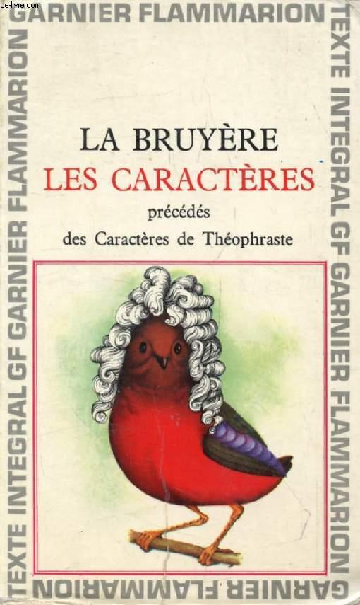 LES CARACTERES DE THEOPHRASTE TRADUITS DU GREC AVEC LES CARACTERES, OU LES MOEURS DE CE SIECLE