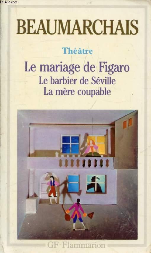 THEATRE (LE BARBIER DE SEVILLE, LE MARIAGE DE FIGARO, LA MERE COUPABLE)
