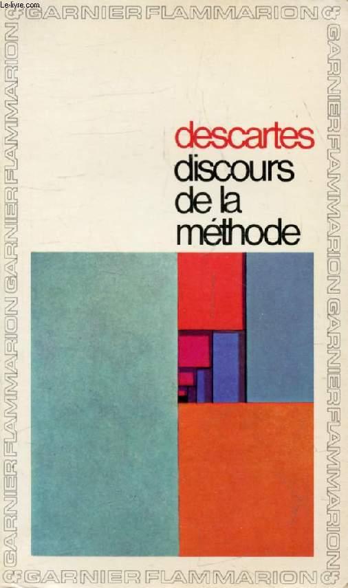 DISCOURS DE LA METHODE, Suivi d'Extraits de la DIOPTRIQUE, des METEORES, de la VIE DE DESCARTES par Baillet, du MONDE, de L'HOMME, et de LETTRES