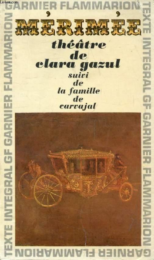 THEATRE DE CLARA GAZUL, Suivi de LA FAMILLE DE CARVAJAL