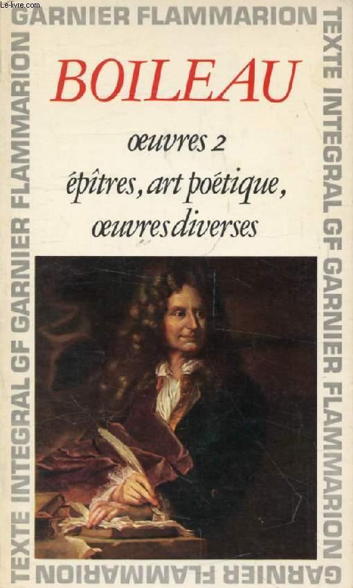 OEUVRES, II EPITRES, ART POETIQUE, OEUVRES DIVERSES
