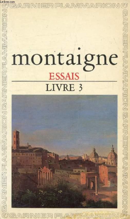ESSAIS, TOME (LIVRE) III