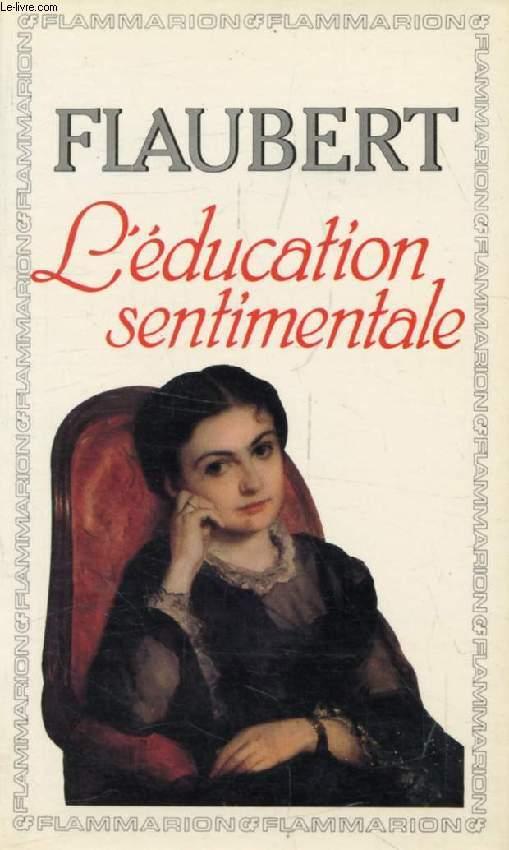 L'EDUCATION SENTIMENTALE, HISTOIRE D'UN JEUNE HOMME