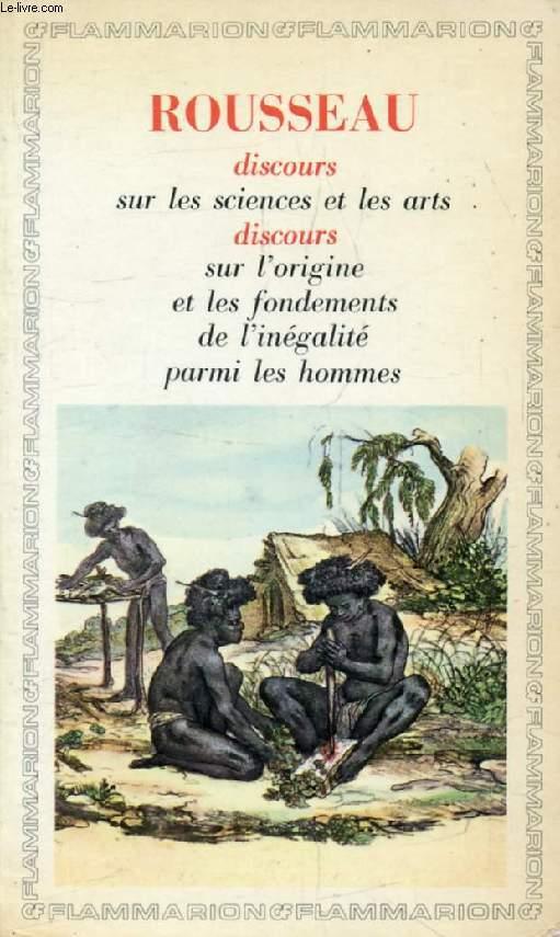 DISCOURS SUR LES SCIENCES ET LES ARTS, DISCOURS SUR L'ORIGINE DE L'INEGALITE
