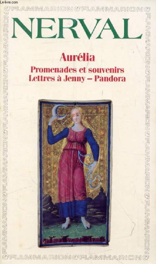 PROMENADES ET SOUVENIRS, LETTRES A JENNY, PANDORA, AURELIA