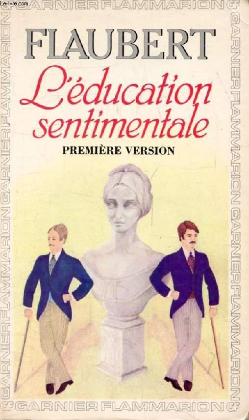 L'EDUCATION SENTIMENTALE (Première Version), PASSION ET VERTU