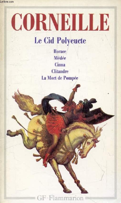 THEATRE, II (CLITANDRE, MEDEE, LE CID, HORACE, CINNA, POLYEUCTE, LA MORT DE POMPEE)